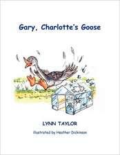 Gary, Charlotte's Goose