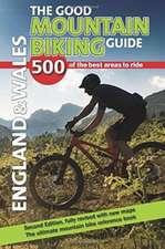 The Good Mountain Biking Guide - England & Wales
