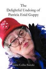 The Delightful Undoing of Patricia Enid Guppy