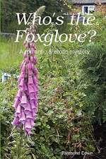 Who's the Foxglove?