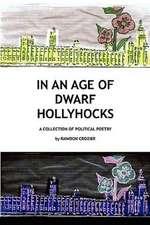 In an Age of Dwarf Hollyhocks