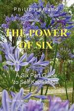 The Power of Six a Six Part Guide to Self Knowledge:  Fantasy-Based Learning for 4, 5 and 6 Year Olds