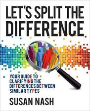Let's Split the Difference:  Your Guide to Clarifying the Differences Between Similar Types