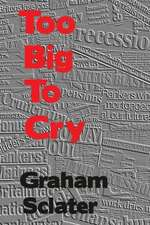Too Big to Cry:  A Musician's Journey Through the Sixties