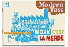 Modern Toss #6 Work C'est La Merde
