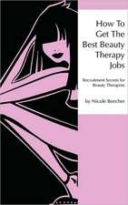 How to Get the Best Beauty Therapy Jobs:  Recruitment Secrets for Beauty Therapists