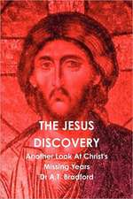 The Jesus Discovery - Another Look at Christ's Missing Years