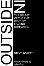 Outside-In. the Secret of the 21st Century Leading Companies