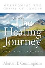 The Healing Journey:  Overcoming the Crisis of Cancer