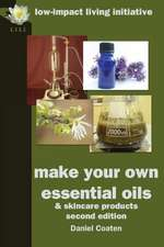 Make Your Own Essential Oils and Skin-Care Products:  A Practical DIY Guide, Second, Revised Edition