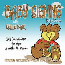 Baby Signing with Rollo Bear - British Version