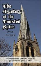 The Mystery of the Twisted Spire