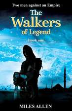 The Walkers of Legend:  Two Men Against an Empire