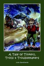 A Tale of Tinkers, Trolls & Troublemakers