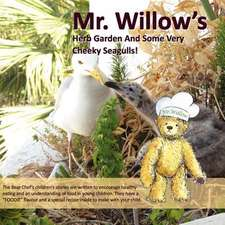 Mr. Willow S Herb Garden and Some Very Cheeky Seagulls! (Bear Chef Stories & Rhymes - Book 1):  Defeat Your True Opponent in Sport