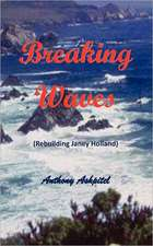 Breaking Waves - Rebuilding Janey Holland:  A Collection of Plays for Children
