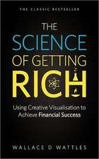 The Science of Getting Rich - Using Creative Visualisation to Achieve Financial Success