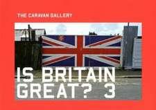 IS BRITAIN GREAT? 3:CARAVAN GALLERY PB