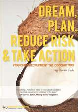 Dream, Plan, Reduce Risk & Take Action