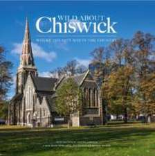 Wilson, A: Wild About Chiswick