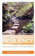 The 7 Step Guide for Resilience:  His Life and Our Times