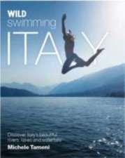 Tameni, M: Wild Swimming Italy