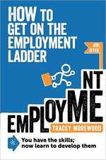 How to Get on the Employment Ladder:  How to Get Paid to Write