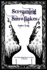 Screaming Snowflakes