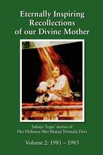 Eternally Inspiring Recollections of Our Divine Mother, Volume 2