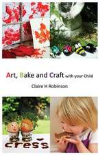 Art, Bake and Craft with Your Child