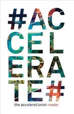 #Accelerate – The Accelerationist Reader
