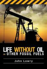 Life Without Oil and Other Fossil Fuels