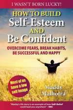 How to Build Self-Esteem and Be Confident