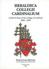 Heraldica Collegii Cardinalium, volume 2 – A Roll of Arms of the College of Cardinals, 1800 – 2000