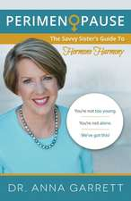 Perimenopause: The Savvy Sister's Guide to Hormone Harmony