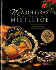 Mardi Gras to Mistletoe:  A Cookbook of Festive Favorites from the Junior League of Shreveport-Bossier, Louisiana