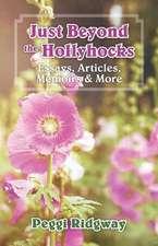 Just Beyond the Hollyhocks