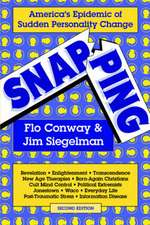 Snapping:  America's Epidemic of Sudden Personality Change, 2nd Ed.