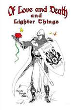 Of Love and Death and Lighter Things