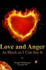 Love and Anger as Black as I Can See It