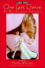 One Last Dance:  It's Never Too Late to Fall in Love (Large Print)
