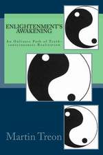 Enlightenment's Awakening:  An Onliness Path of Truth-Consciousness Realization