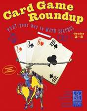 Card Game Roundup, Grades 3-5: Play Your Way to Math Success