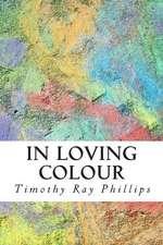 In Loving Colour
