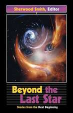 Beyond the Last Star:  Stories from the Next Beginning