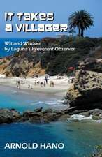 It Takes a Villager:  Wit and Wisdom by Laguna's Irreverent Observer