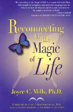 Reconnecting to the Magic of Life