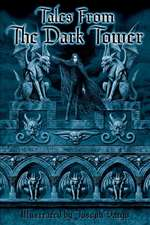 Tales from the Dark Tower:  Book Three of a Last Days Trilogy