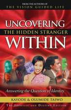 Uncovering the Hidden Stranger Within:  Answering the Question of Identity