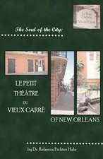 The Soul of the City:  Le Petit Thtre Du Vieux Carr
